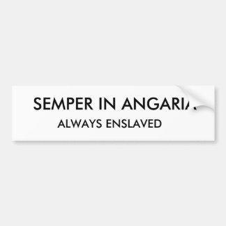 Semper in Angaria immer versklavt zu Ihrem Meister Autoaufkleber