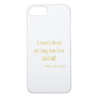 Shakespeare-Königreich für ein Pferdezitat iPhone 8/7 Hülle
