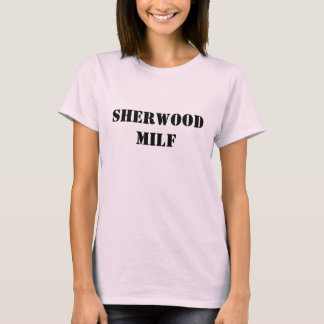 SHERWOOD MILF T-Shirt