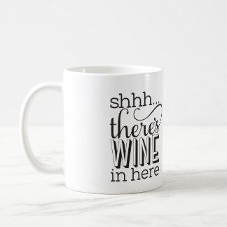Shh… gibt es Wein hier in der Tasse
