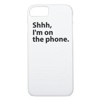 Shhh, bin ich am Telefon. Fall iPhone 8/7 Hülle
