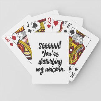 Shhhhhh! Sie stören mein Einhorn! Pokerkarten