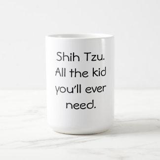 Shih Tzu ist alles Kind Tasse