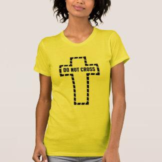 Shirt Do Not Cross