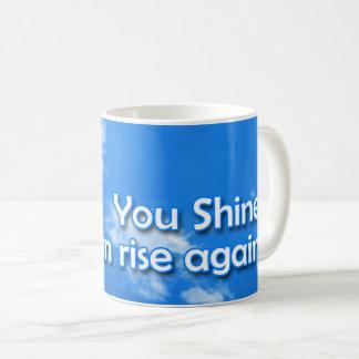Sie glänzen Sie können wieder steigen! Tasse