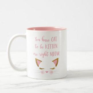 Sie haben die Katze, zum Kätzchen zu sein ich Zweifarbige Tasse