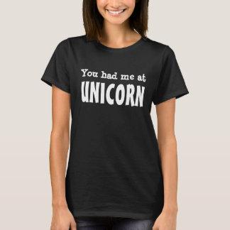 Sie hatten mich am EINHORN T-Shirt