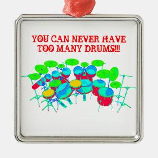 Sie können zu viele Trommeln nie haben Quadratisches Silberfarbenes Ornament