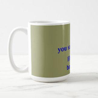 Sie sagen White Trash, wie es eine schlechte Sache Kaffeetasse