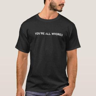 Sie sind alle Dirnen T-Shirt