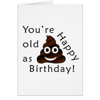 Sie sind alt, wie… alles Gute zum Geburtstag Karte