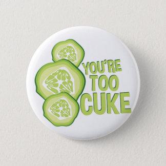 Sie sind auch Cuke Runder Button 5,1 Cm