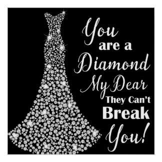 Sie sind ein Diamant mein liebes Perfektes Poster