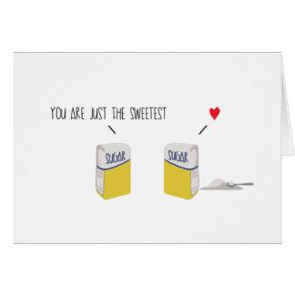 Sie sind gerade das süßeste Zuckertaschen *Love* Karte
