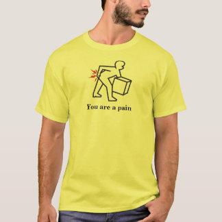 Sie sind Schmerz T-Shirt