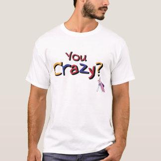Sie verrückt? Unglaublich witzig T-Shirts durch
