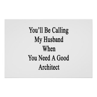 Sie werden meinen Ehemann anrufen, wenn Sie ein Poster