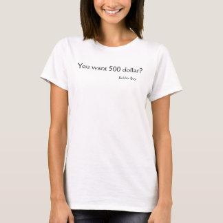 Sie wollen 500 Dollar? , Blasen-Junge T-Shirt