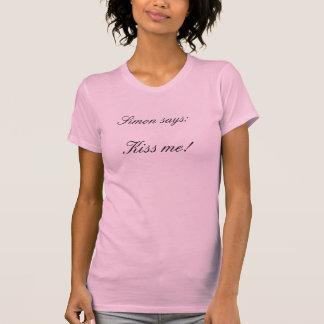 Simon sagt: , Küssen Sie mich! T-Shirt