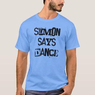 Simon sagt Tanz-T-Stück T-Shirt