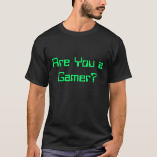 Sind Sie ein Gamer-hellgrüner Text auf schwarzem T T-Shirt