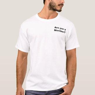 Sind Sie ein Mitglied? T-Shirt