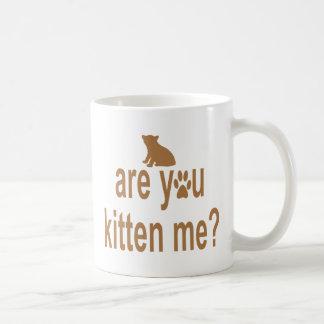 Sind Sie Kätzchen ich? Kaffeetasse