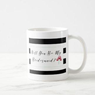 Sind Sie mein Brautjungfern-Antrag Tasse