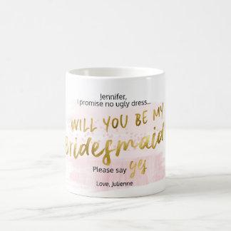 Sind Sie meine Brautjungfer erröten u. Tasse
