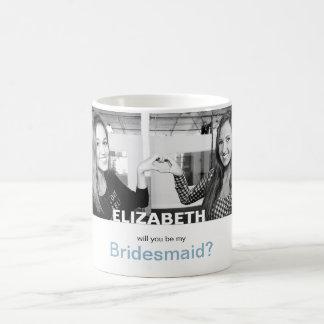 Sind Sie meine Brautjungfer Ihre eigene Foto-Tasse Tasse
