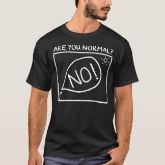 Sind Sie normal? T-Shirt