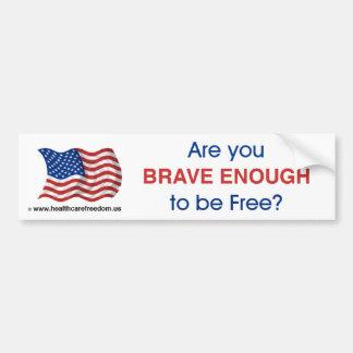 Sind Sie, tapfer genug, zum frei zu sein? - Autoaufkleber