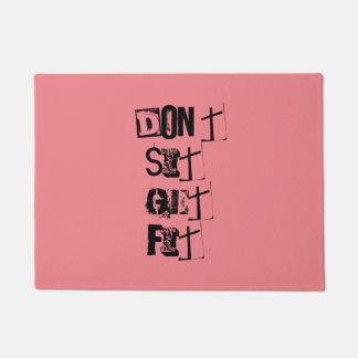 """""""Sitzen Sie nicht, erhalten Sie Sitz! """"Motivierend Türmatte"""