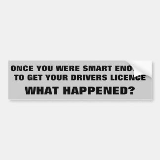 Smart genug, zum zu fahren, was geschah? autoaufkleber