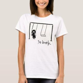 So einsam… T-Shirt