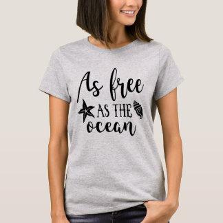 So frei wie der Ozean T-Shirt