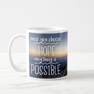 Sobald Sie Hoffnung - inspirierend u. motivierend Kaffeetasse