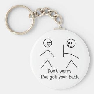 Sorgen Sie sich nicht, ich haben Ihre Rückseite Schlüsselanhänger