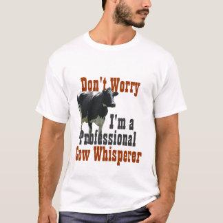 Sorgen Sie sich nicht mich sind beruflicher Kuh T-Shirt