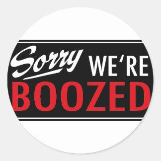 sorry, we're boozed runder aufkleber
