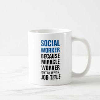 Sozialarbeiter, weil Wundertäter nicht ein offic Tasse