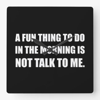 Spaß-Sache-Morgen-nicht Gespräch Quadratische Wanduhr