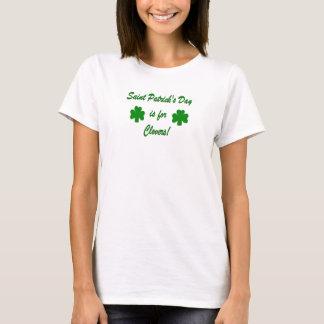St. Patricks Day ist für Klee T-Shirt