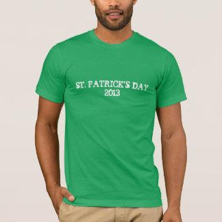 St. Patricks Day-Shirt 2013 T-Shirt