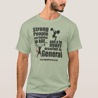 Starke Leute sind härter zu töten - Sitz u. T-Shirt