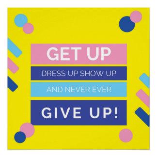 Stehen Sie darstellen oben aufgeben nie überhaupt Poster