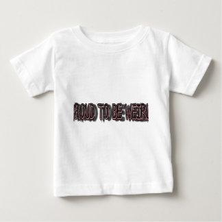 Stolz, sonderbar zu sein baby t-shirt