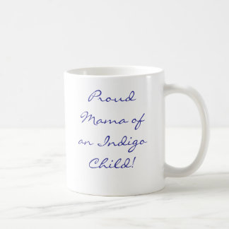 Stolze Mutter eines Indigo-Kindes! Tasse