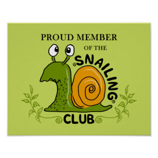 Stolzes Mitglied des Snailing Vereins Poster