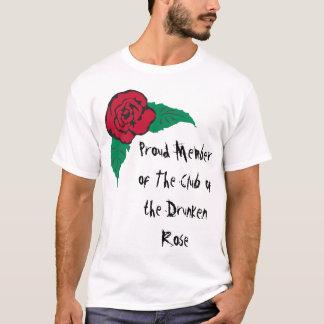 Stolzes Mitglied des Vereins der betrunkenen Rose T-Shirt